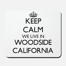 Keep calm we live in Woodside California Mousepad