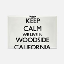 Keep calm we live in Woodside California Magnets