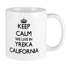 Keep calm we live in Yreka California Mugs