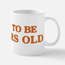 Proud to be 25 Years Old Mug