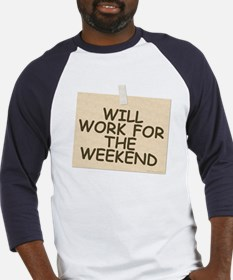 Will Work For Weekend Baseball Jersey