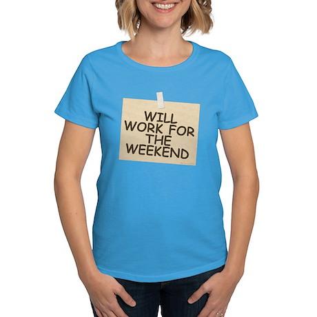 Will Work For Weekend Women's Dark T-Shirt