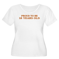 Proud to be 18 Years Old T-Shirt