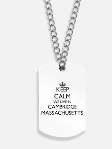 Keep calm we live in Cambridge Massachuse Dog Tags