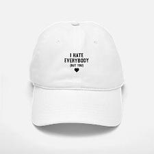 I Hate Everybody (But You) Baseball Baseball Cap
