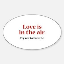 Love Is In The Air Sticker (Oval)
