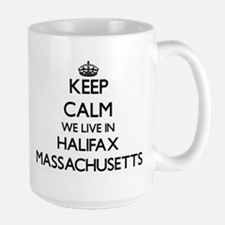 Keep calm we live in Halifax Massachusetts Mugs