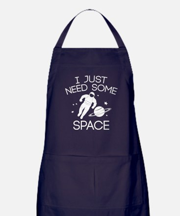 I Just Need Some Space Apron (dark)