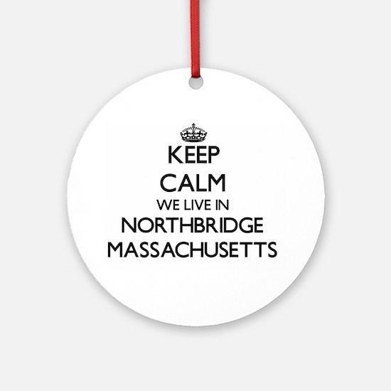 Keep calm we live in Northbridge Ornament (Round)