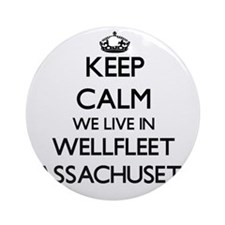 Keep calm we live in Wellfleet Ma Ornament (Round)
