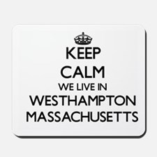 Keep calm we live in Westhampton Massach Mousepad
