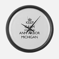 Keep calm we live in Ann Arbor Mi Large Wall Clock