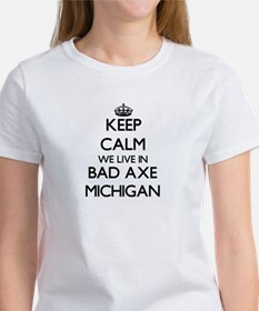 Keep calm we live in Bad Axe Michigan T-Shirt