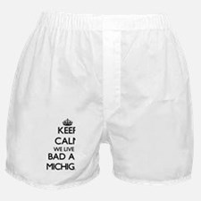 Keep calm we live in Bad Axe Michigan Boxer Shorts