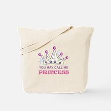 You May Call Me Princess Tote Bag
