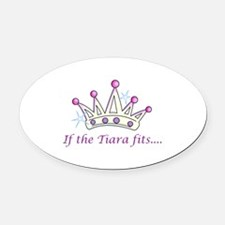 If The Tiara Fits... Oval Car Magnet
