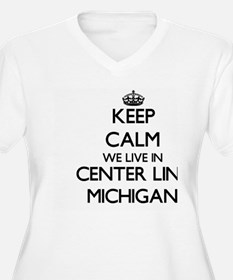 Keep calm we live in Center Line Plus Size T-Shirt