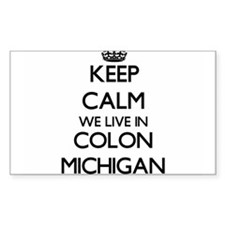 Keep calm we live in Colon Michigan Decal