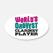 World's Okayest Clarinet Player Oval Car Magnet