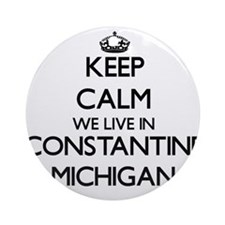 Keep calm we live in Constantine Ornament (Round)