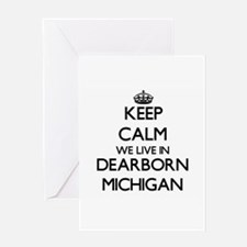 Keep calm we live in Dearborn Michi Greeting Cards