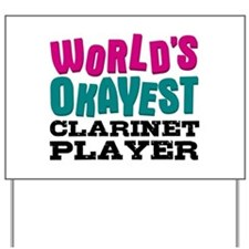 World's Okayest Clarinet Player Yard Sign