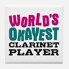 World's Okayest Clarinet Player Tile Coaster
