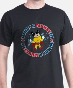 What A Mighty Mouse T-Shirt
