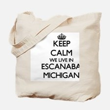 Keep calm we live in Escanaba Michigan Tote Bag