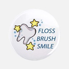 "Floss Brush Smile 3.5"" Button"
