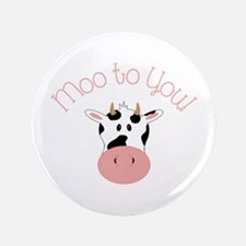 """Moo To You! 3.5"""" Button"""