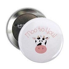 """Moo To You! 2.25"""" Button (10 pack)"""