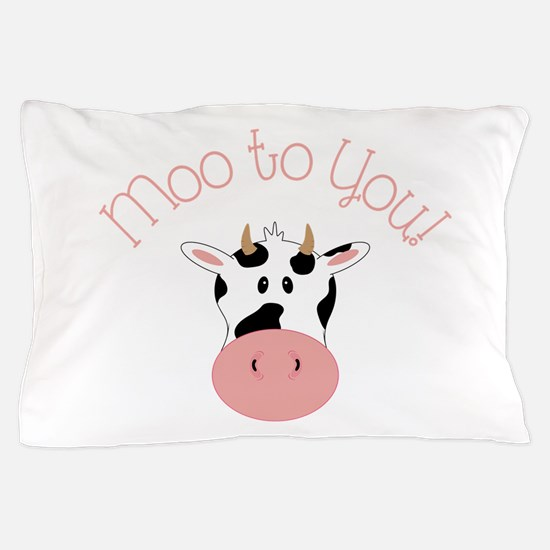 Moo To You! Pillow Case