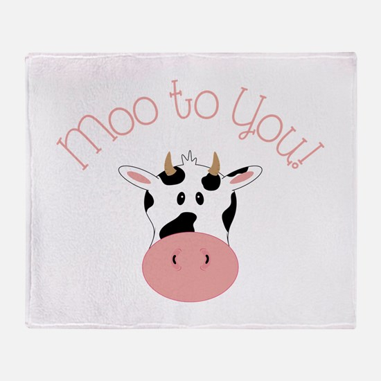 Moo To You! Throw Blanket