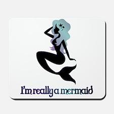 I'm really a mermaid silhouette Mousepad
