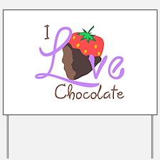 I LOVE CHOCOLATE Yard Sign
