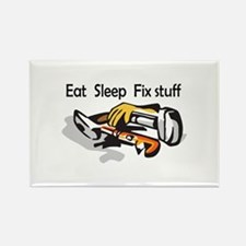 EAT SLEEP FIX STUFF Magnets