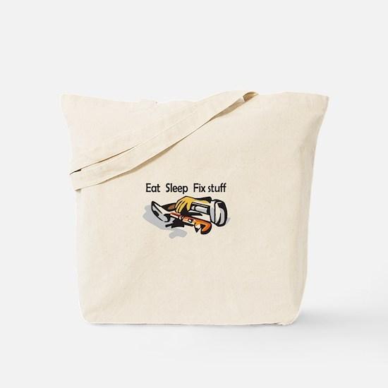 EAT SLEEP FIX STUFF Tote Bag