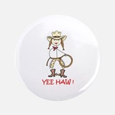 """YEE HAW! 3.5"""" Button"""