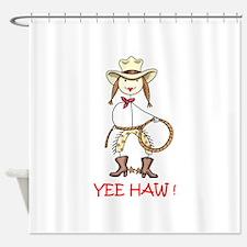 YEE HAW! Shower Curtain