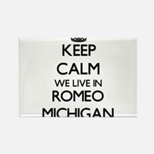 Keep calm we live in Romeo Michigan Magnets