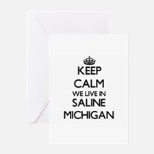 Keep calm we live in Saline Michiga Greeting Cards