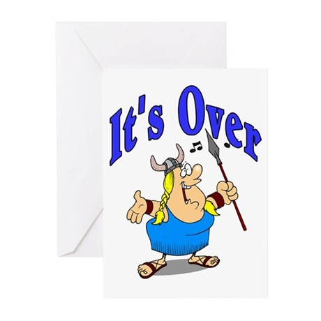 It's Over Greeting Cards
