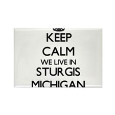 Keep calm we live in Sturgis Michigan Magnets