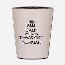 Keep calm we live in Tawas City Michiga Shot Glass