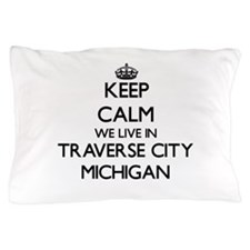 Keep calm we live in Traverse City Mic Pillow Case