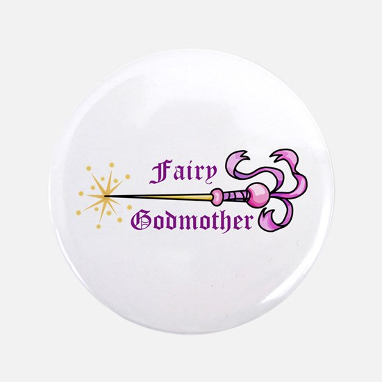 "FAIRY GODMOTHER 3.5"" Button"