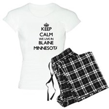 Keep calm we live in Blaine Pajamas