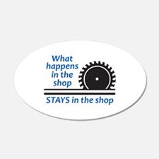 WHAT HAPPENS AT THE SHOP Wall Decal