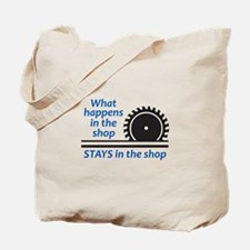 WHAT HAPPENS AT THE SHOP Tote Bag